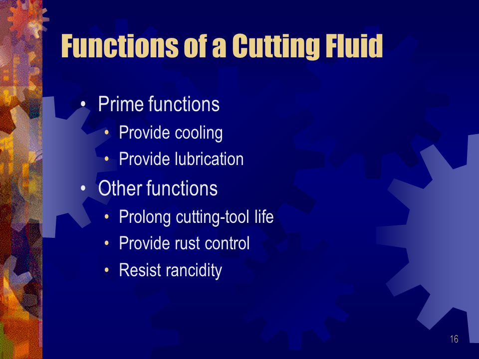 Functions of a Cutting Fluid