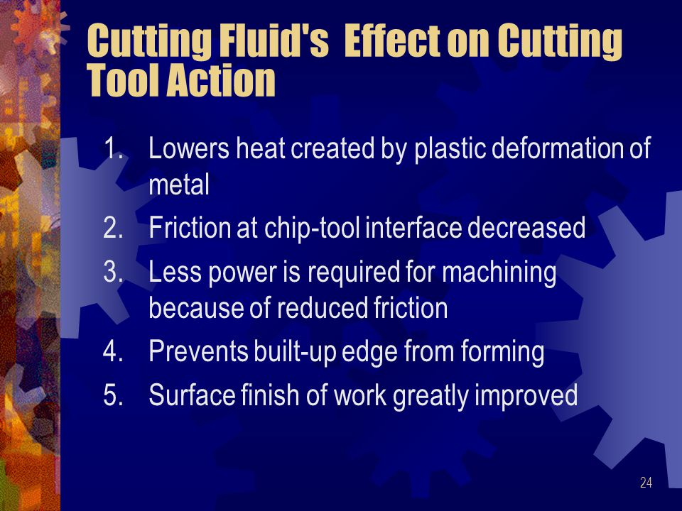 Cutting Fluid s Effect on Cutting Tool Action