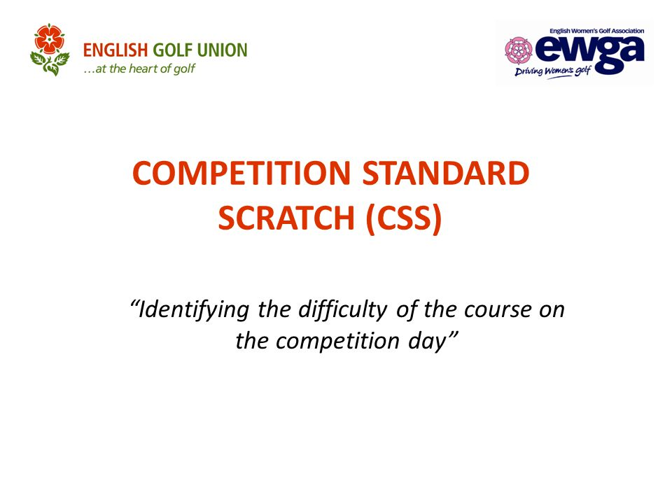 COMPETITION STANDARD SCRATCH (CSS)