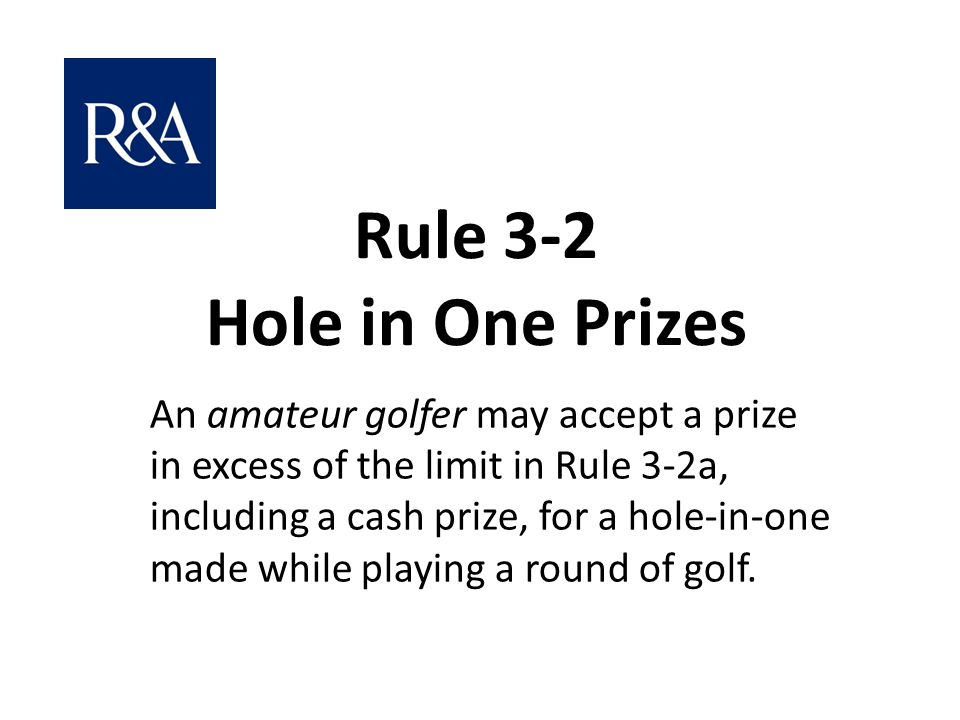 Rule 3-2 Hole in One Prizes