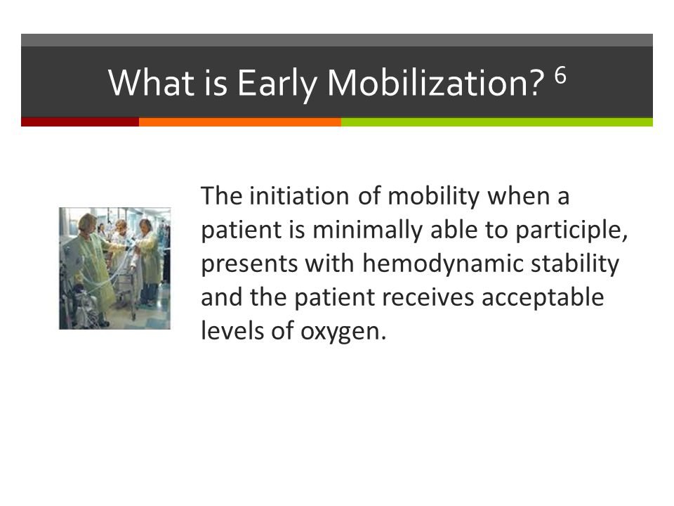 What is Early Mobilization 6
