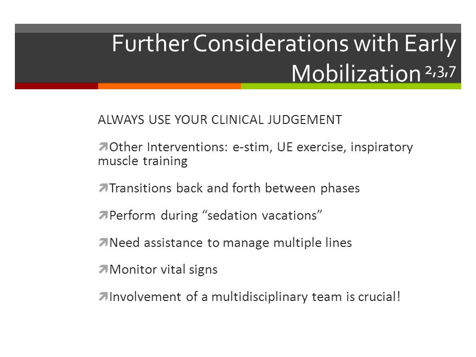 Further Considerations with Early Mobilization 2,3,7