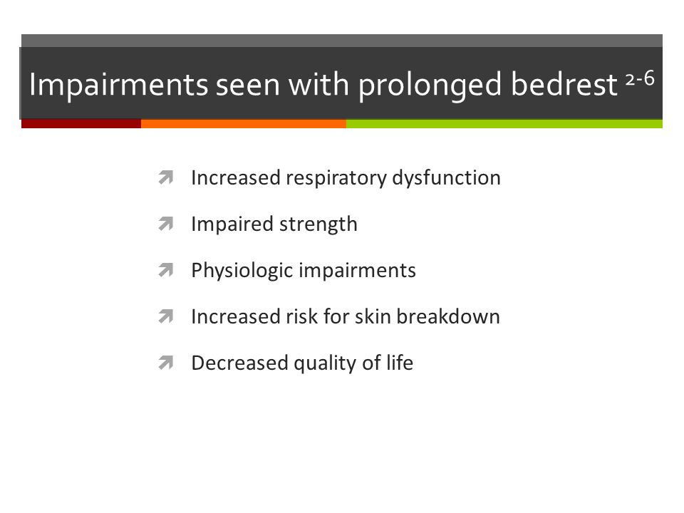 Impairments seen with prolonged bedrest 2-6