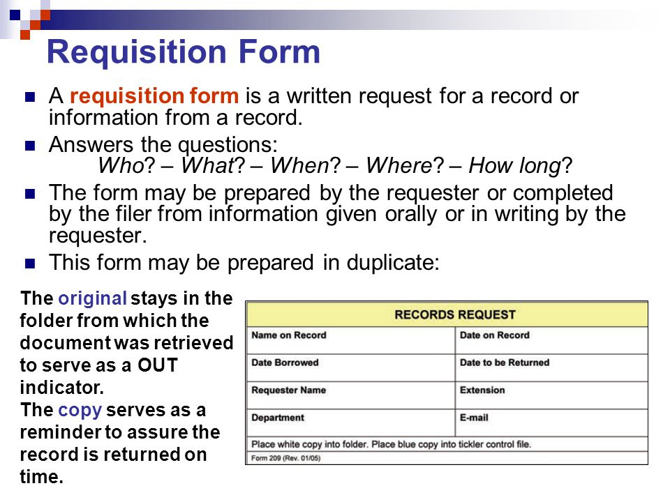 Requisition Form A requisition form is a written request for a record or information from a record.