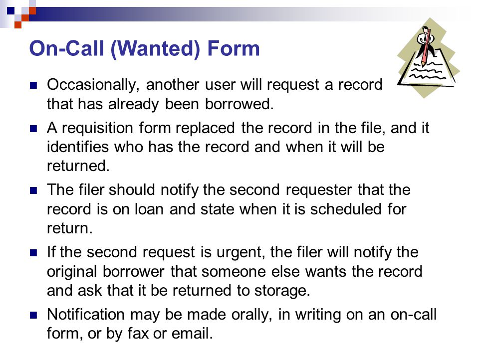 On-Call (Wanted) Form Occasionally, another user will request a record that has already been borrowed.