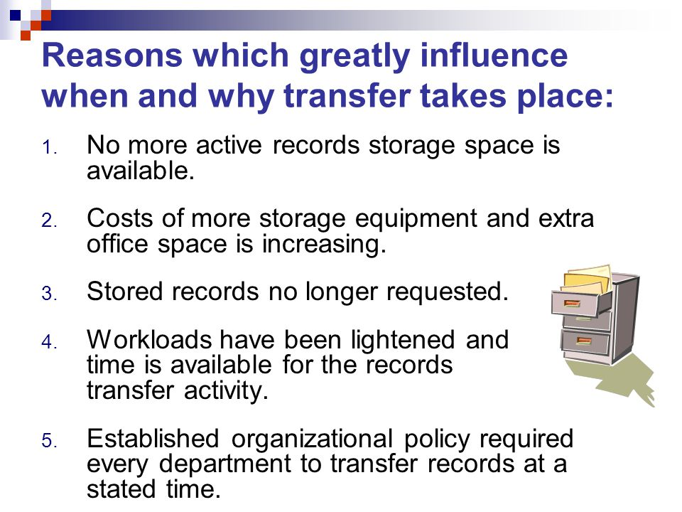 Reasons which greatly influence when and why transfer takes place: