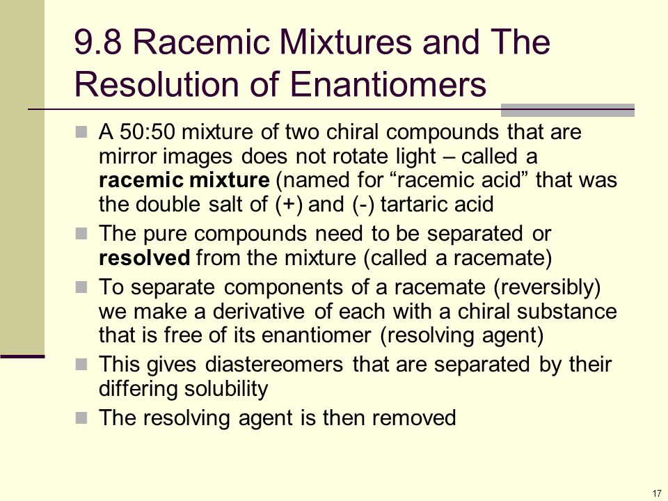 9.8 Racemic Mixtures and The Resolution of Enantiomers
