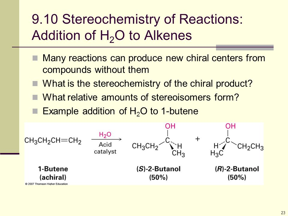 9.10 Stereochemistry of Reactions: Addition of H2O to Alkenes