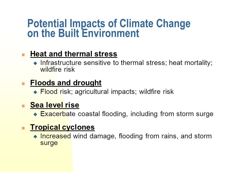 Potential Impacts of Climate Change on the Built Environment
