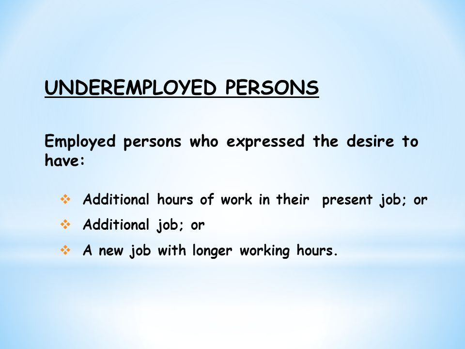 UNDEREMPLOYED PERSONS