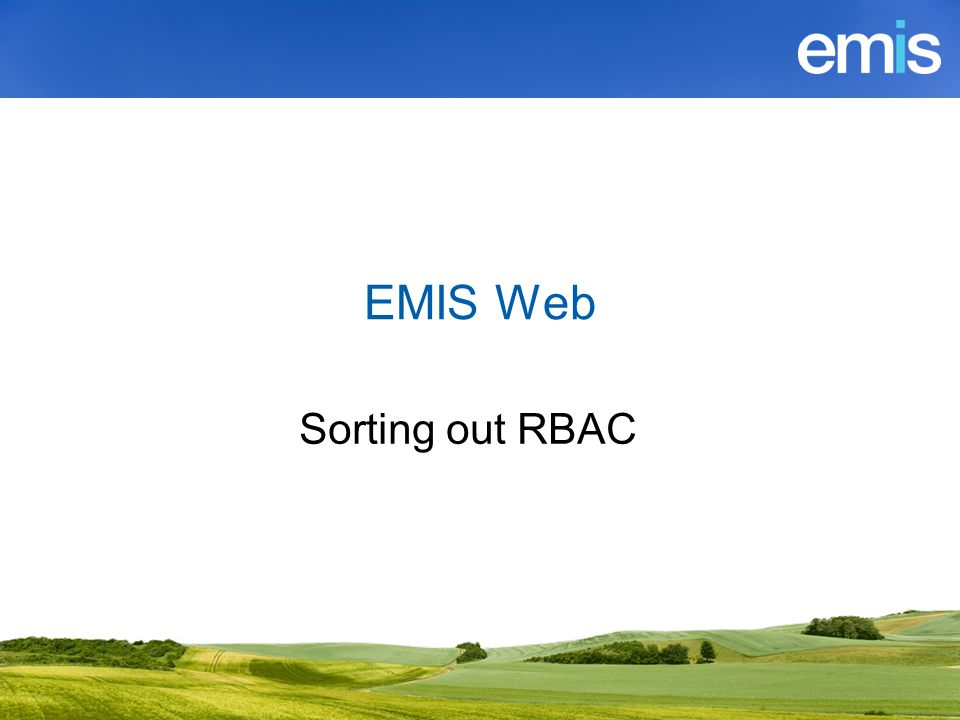 EMIS Web Sorting out RBAC