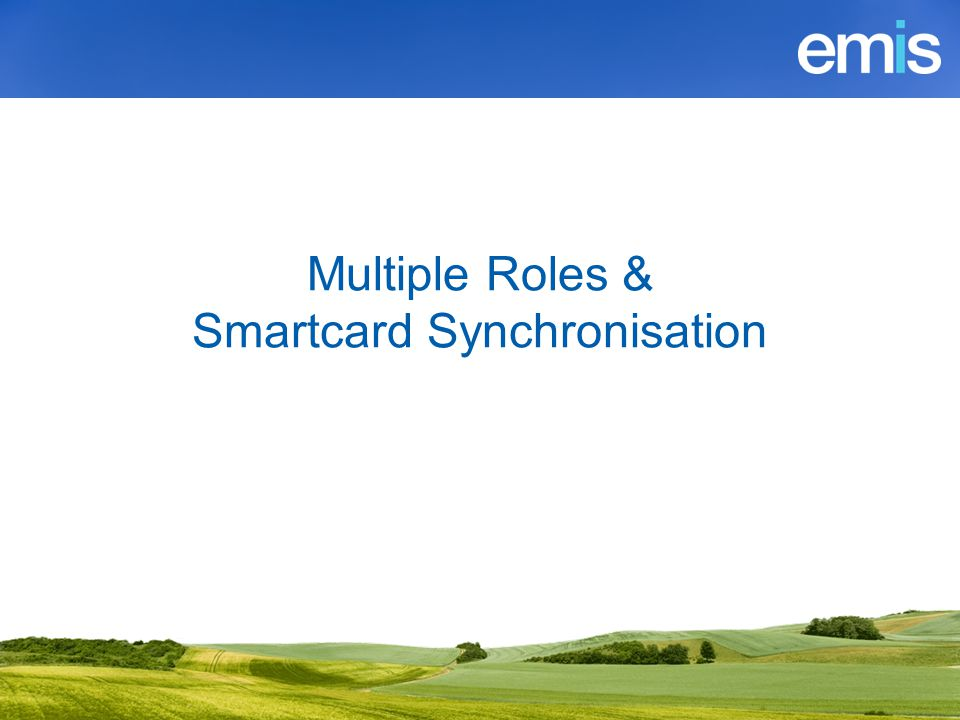 Multiple Roles & Smartcard Synchronisation