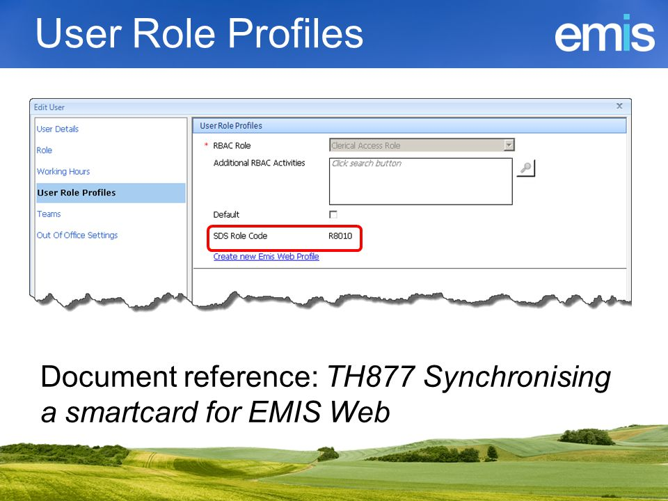 User Role Profiles Document reference: TH877 Synchronising a smartcard for EMIS Web