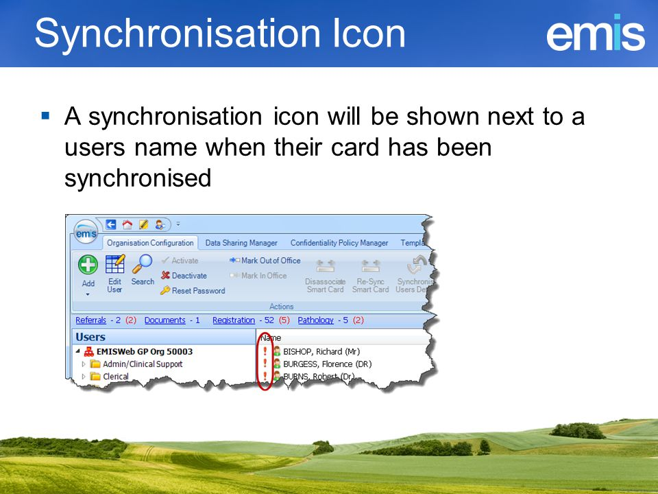 Synchronisation Icon A synchronisation icon will be shown next to a users name when their card has been synchronised.