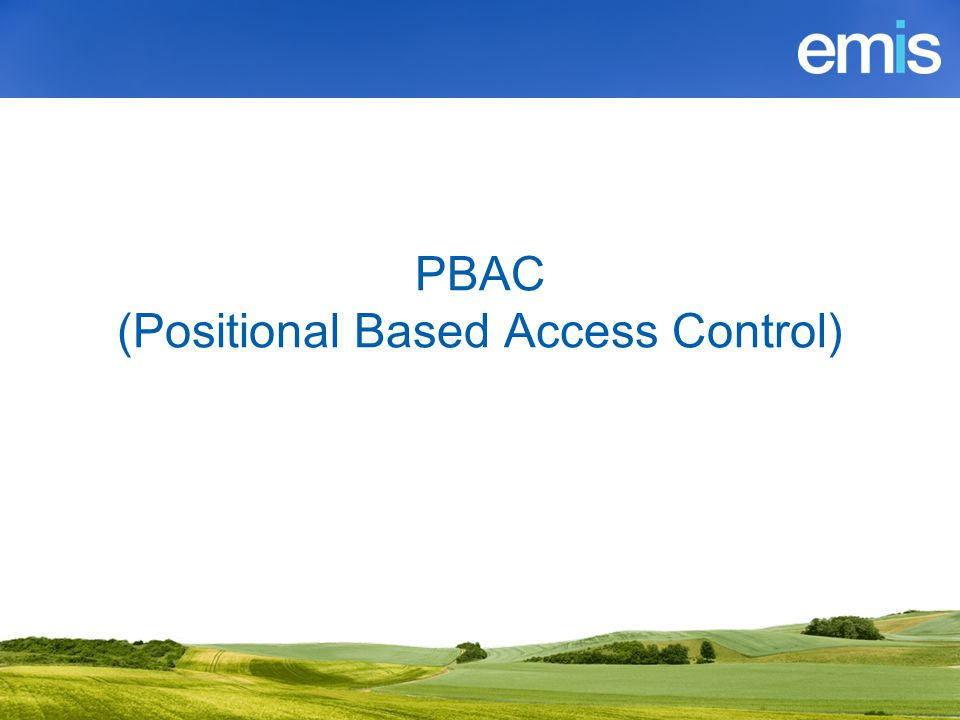 PBAC (Positional Based Access Control)