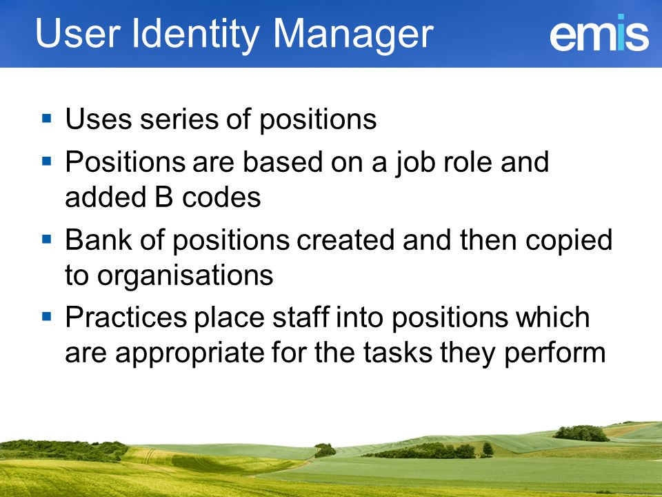 User Identity Manager Uses series of positions