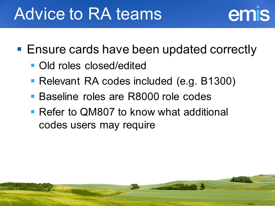 Advice to RA teams Ensure cards have been updated correctly