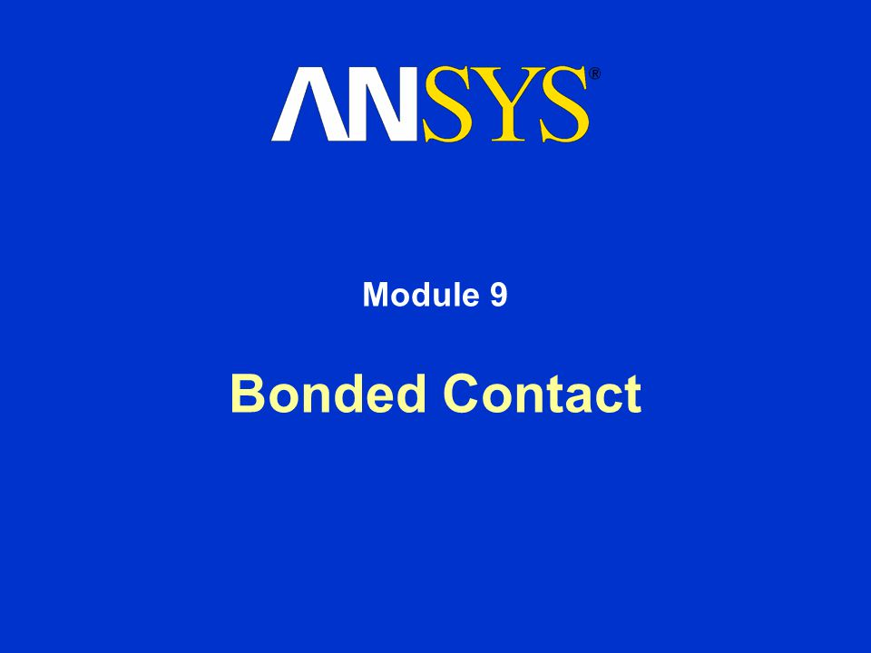 Module 9 Bonded Contact