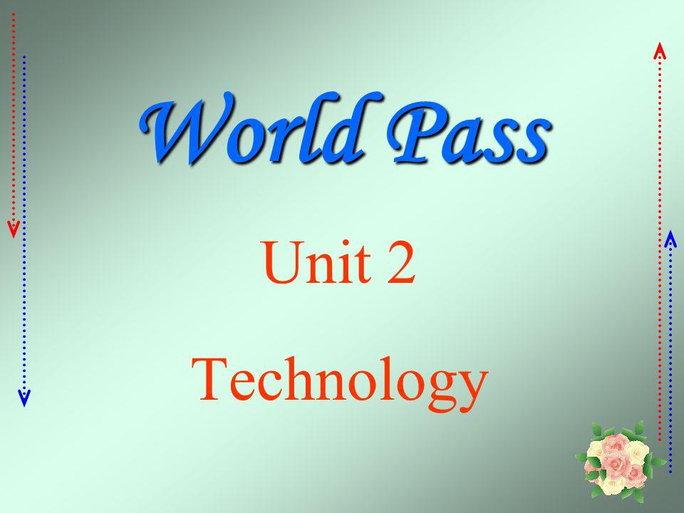 World Pass Unit 2 Technology