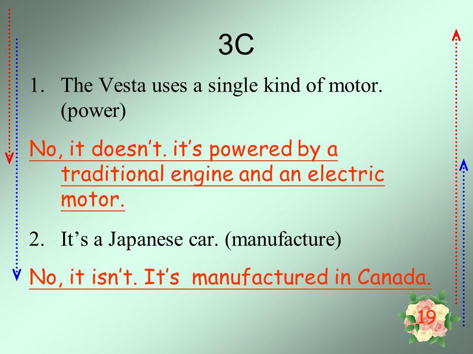 3C The Vesta uses a single kind of motor. (power)