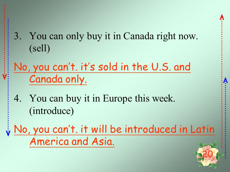 You can only buy it in Canada right now. (sell)