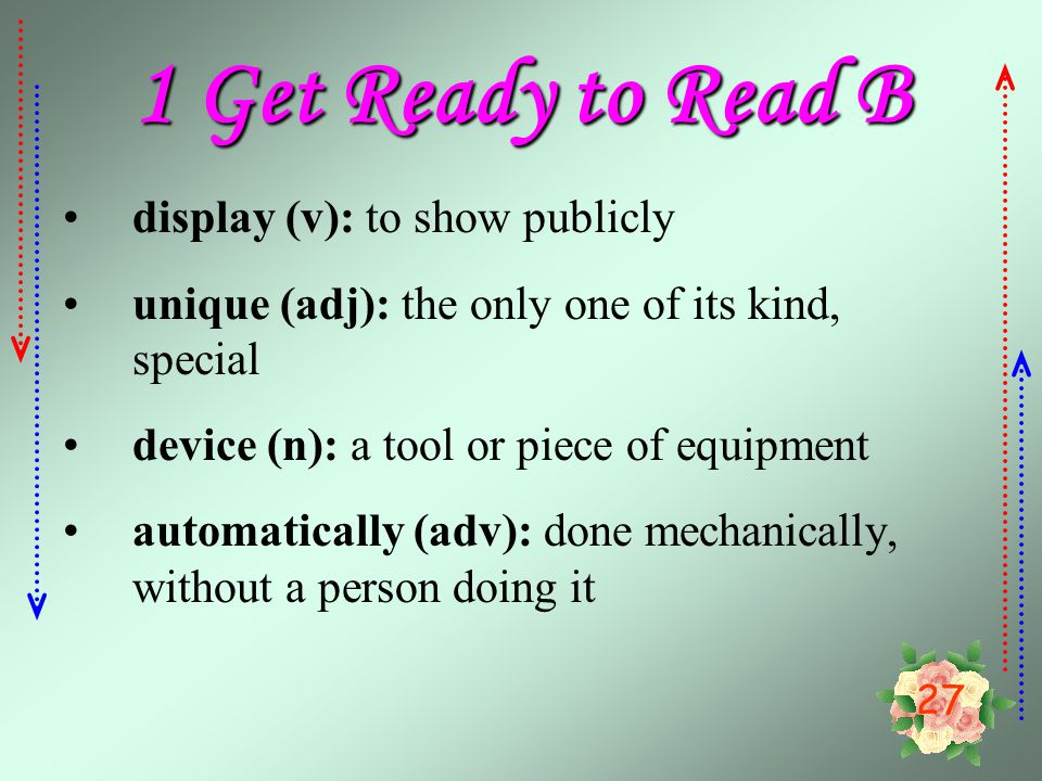 1 Get Ready to Read B display (v): to show publicly