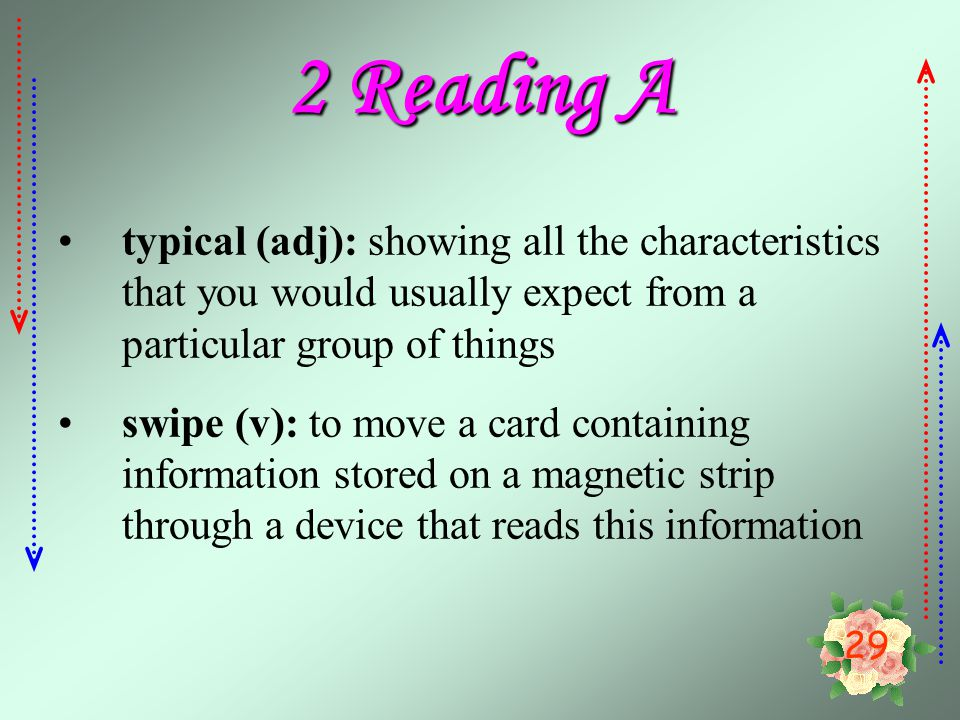 2 Reading A typical (adj): showing all the characteristics that you would usually expect from a particular group of things.
