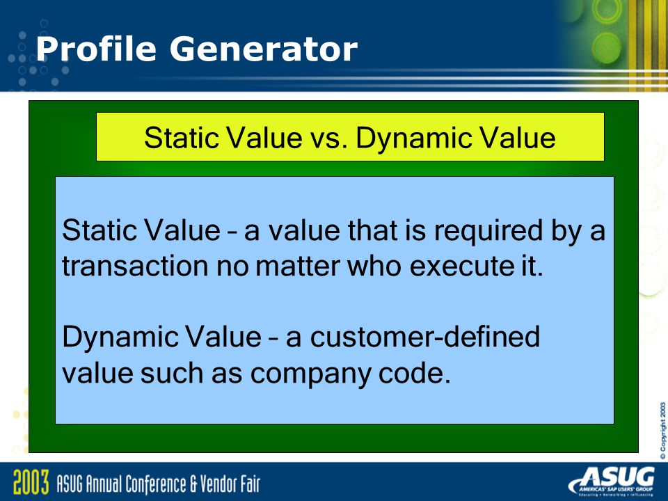 Static Value vs. Dynamic Value
