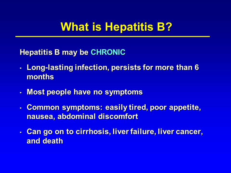 What is Hepatitis B Hepatitis B may be CHRONIC