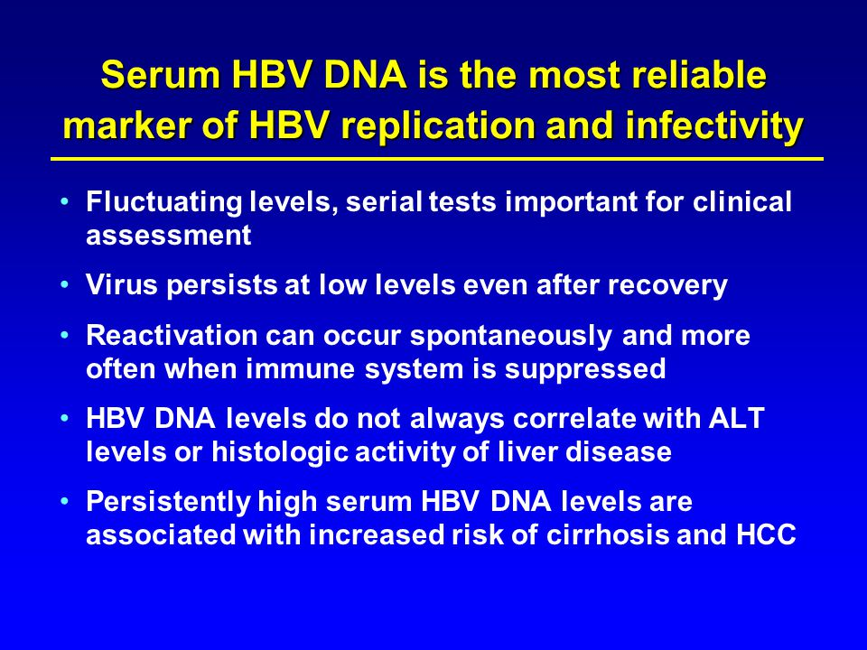 Serum HBV DNA is the most reliable marker of HBV replication and infectivity