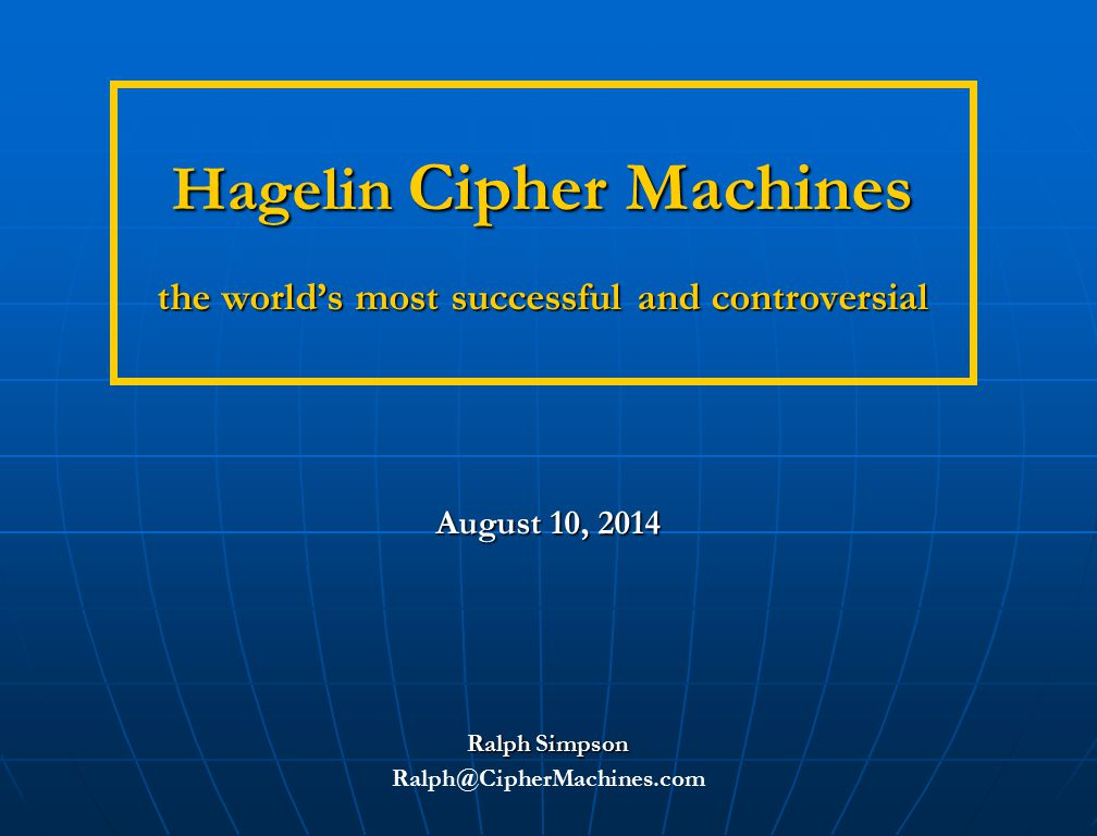 Hagelin Cipher Machines the world's most successful and controversial