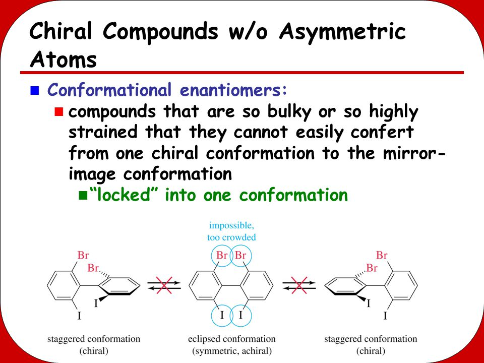 Chiral Compounds w/o Asymmetric Atoms