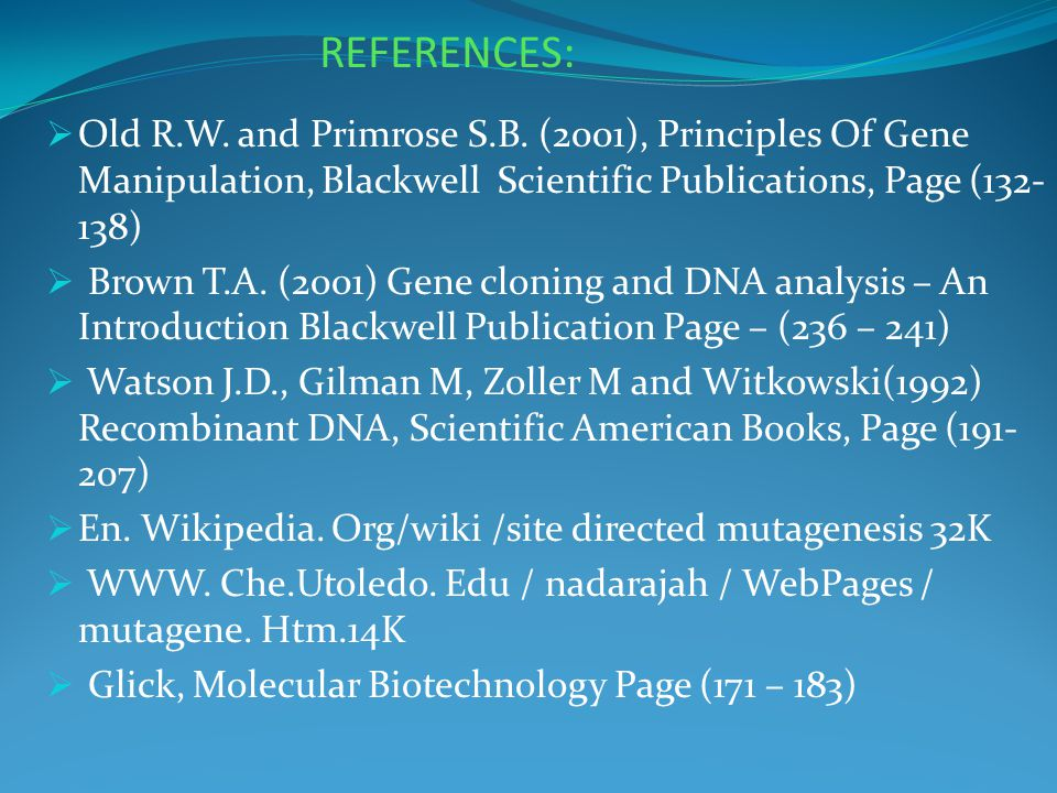 REFERENCES: Old R.W. and Primrose S.B. (2001), Principles Of Gene Manipulation, Blackwell Scientific Publications, Page (132-138)