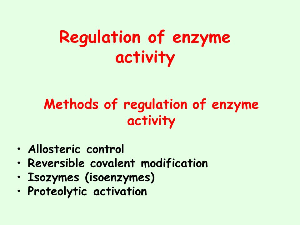 Regulation of enzyme activity Methods of regulation of enzyme activity