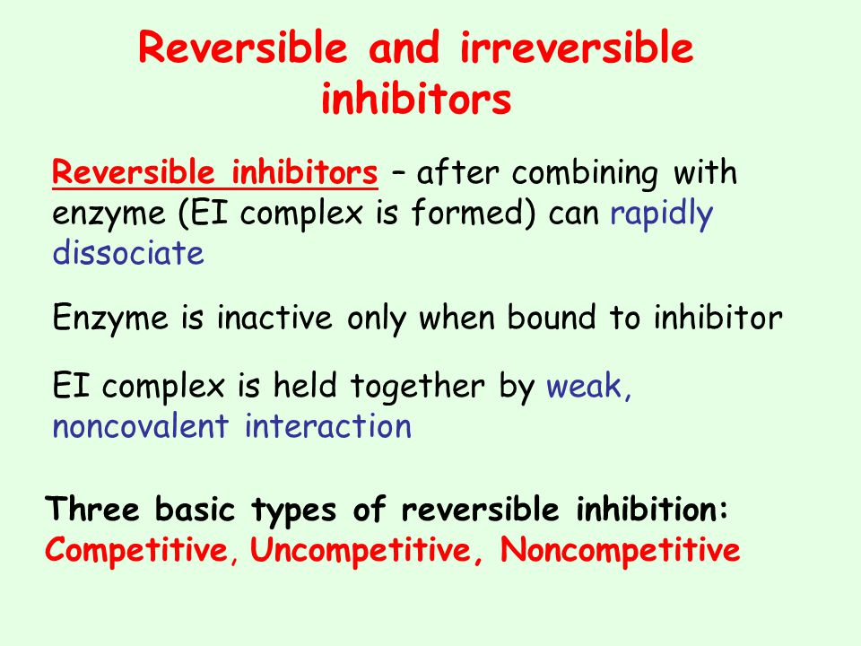 Reversible and irreversible inhibitors