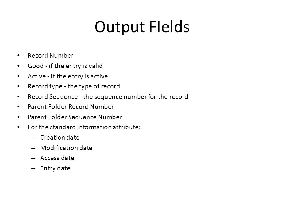 Output FIelds Record Number Good - if the entry is valid