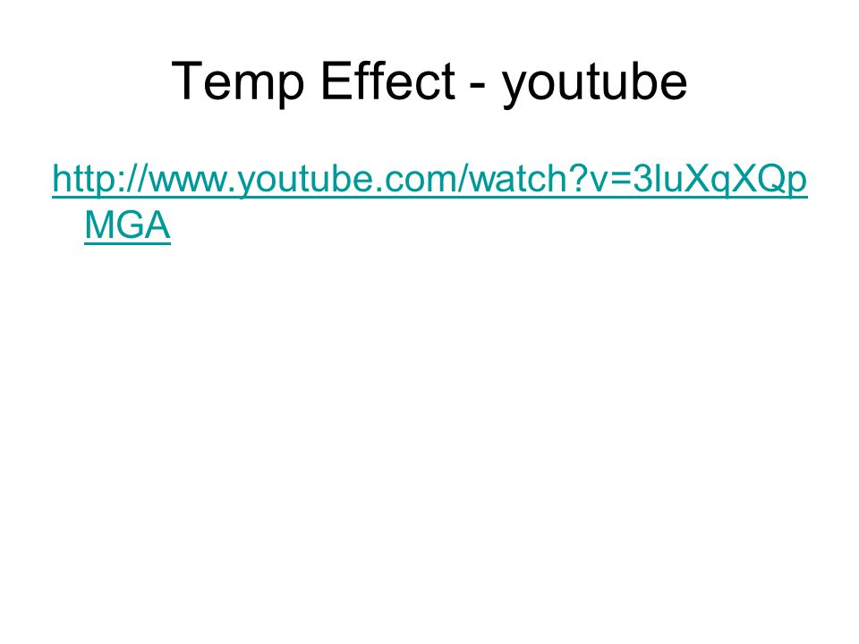Temp Effect - youtube http://www.youtube.com/watch v=3luXqXQpMGA