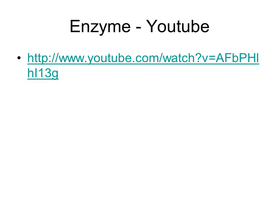Enzyme - Youtube http://www.youtube.com/watch v=AFbPHlhI13g