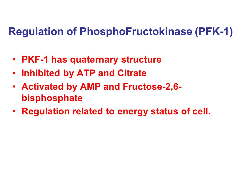 Regulation of PhosphoFructokinase (PFK-1)