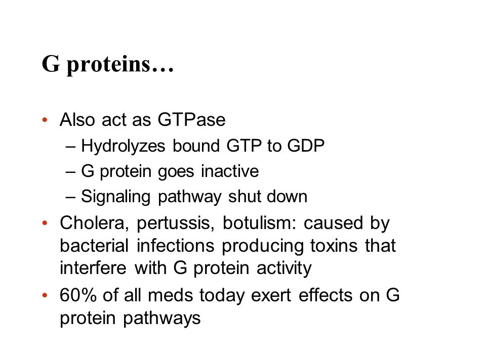 G proteins… Also act as GTPase