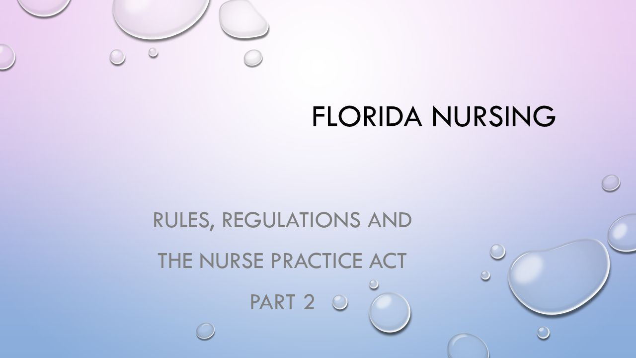 Rules, Regulations and the Nurse Practice Act Part 2