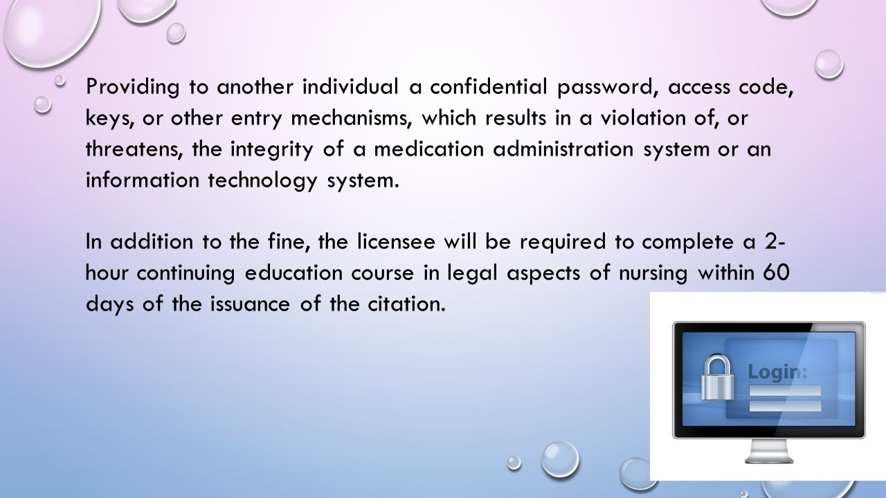 Providing to another individual a confidential password, access code, keys, or other entry mechanisms, which results in a violation of, or threatens, the integrity of a medication administration system or an information technology system.