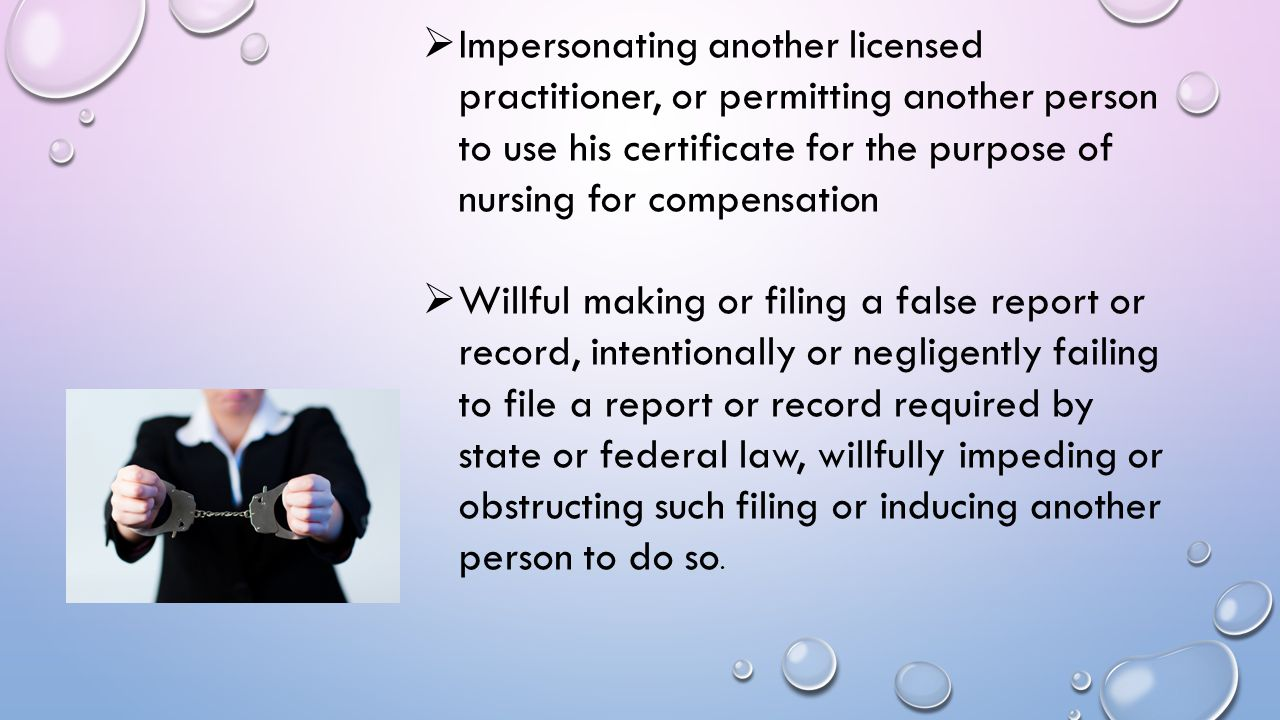 Impersonating another licensed practitioner, or permitting another person to use his certificate for the purpose of nursing for compensation