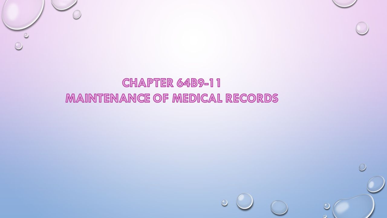 MAINTENANCE OF MEDICAL RECORDS