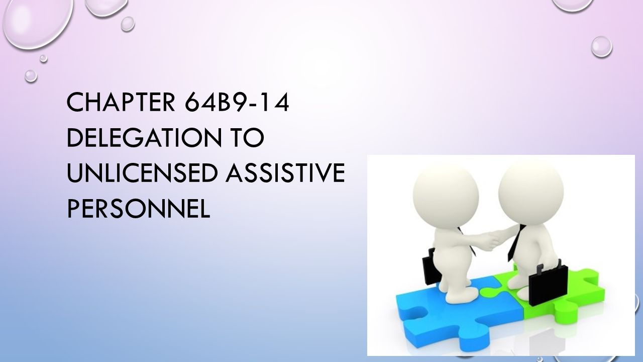 CHAPTER 64B9-14 DELEGATION TO UNLICENSED ASSISTIVE PERSONNEL