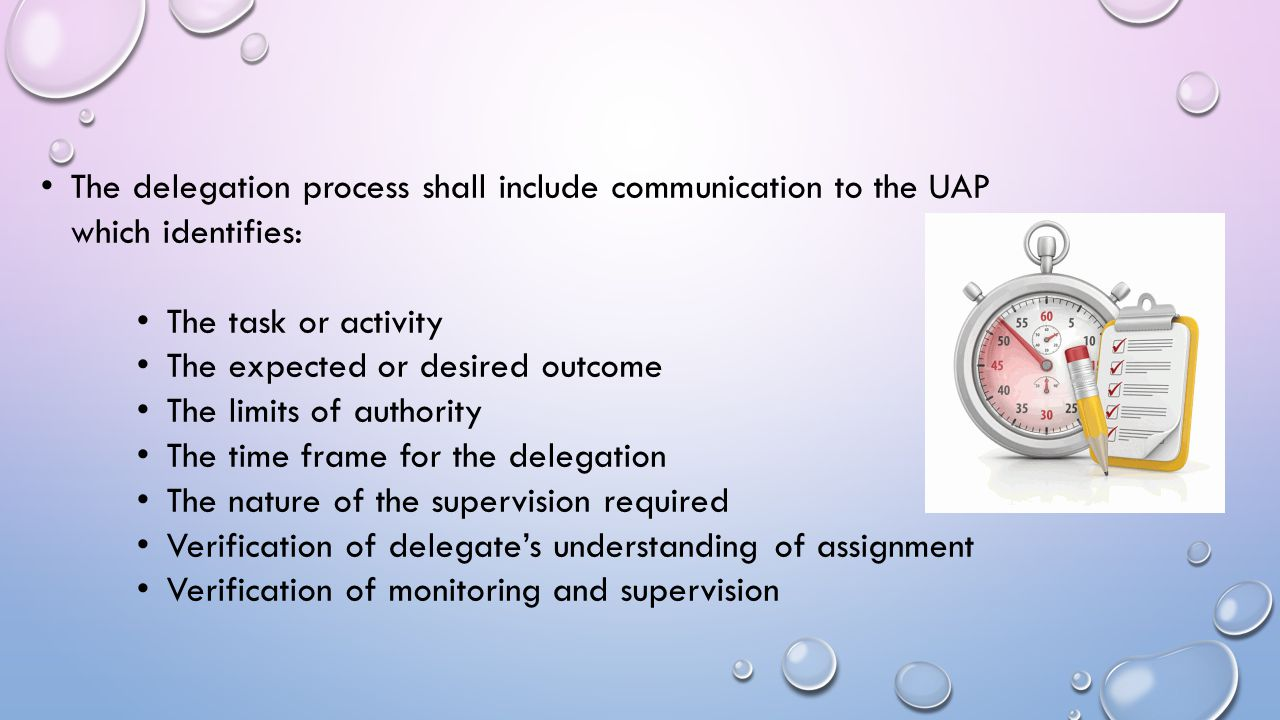 The delegation process shall include communication to the UAP which identifies:
