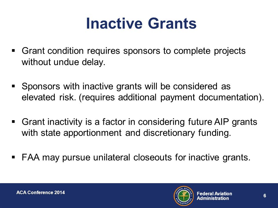 Inactive Grants Grant condition requires sponsors to complete projects without undue delay.