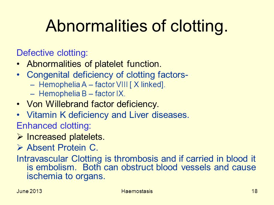 Abnormalities of clotting.