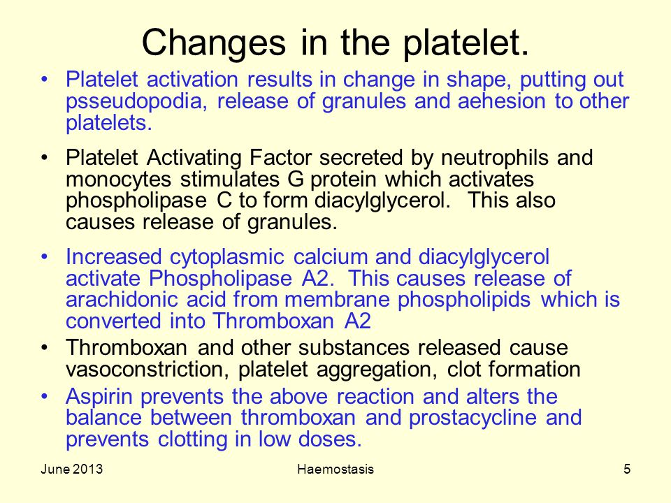 Changes in the platelet.