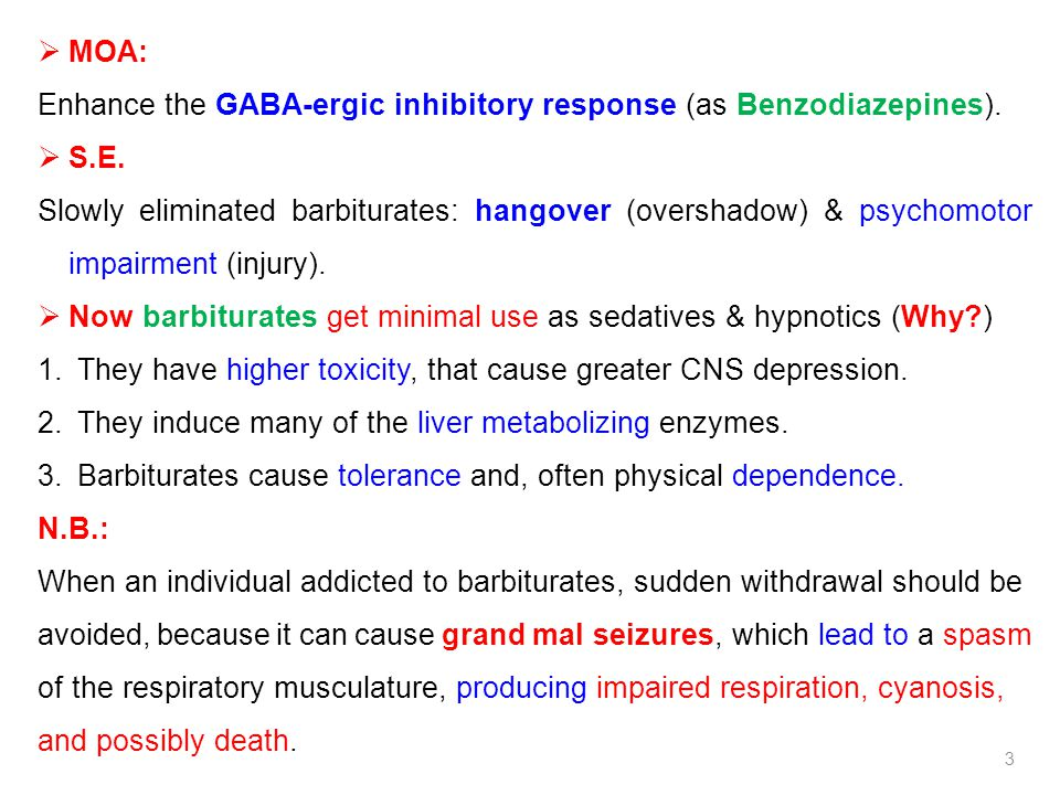 Enhance the GABA-ergic inhibitory response (as Benzodiazepines). S.E.